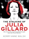 Cover image of The Stalking of Julia Gillard